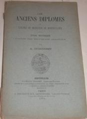 Les Anciens diplomes de l'Ecole de Médecine de Montpellier - Etude historique d'après des documents originaux. - Couverture - Format classique