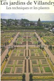 Les Jardins De Villandry -Les Techniques Et Les Plantes - Couverture - Format classique