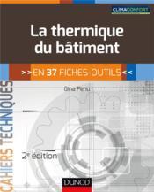 La thermique du bâtiment ; en 37 fiches-outils (2e édition) - Couverture - Format classique