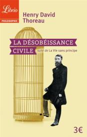 La désobeissance civile ; la vie sans principe - Couverture - Format classique