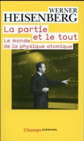 La partie et le tout ; le monde de la physique atomique - Couverture - Format classique