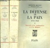 LA DEFENSE DE LA PAIX 1936-1940/ 2 VOLUMES / TOME I+II / Souvenirs d'un Ambassadeur et d'un Ministre - De Munich à la guerre - La fin d'une Europe - Couverture - Format classique