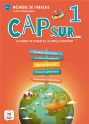 Cap sur 1 ; FLE ; A1.1 ; guide pédagogique ; le carnet de voyage de la famille Cousteau - Couverture - Format classique
