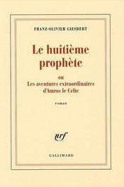 Le huitième prophète ou les aventures extraordinaires d'Amros le celte - Intérieur - Format classique