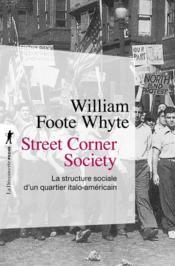 Street corner society ; la structure sociale d'un quartier italo-américain - Couverture - Format classique