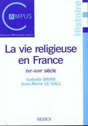 La vie religieuse en france - xvie-xviiie siecle - Intérieur - Format classique