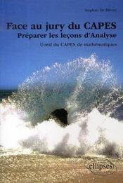 Face au jury du capes ; préparer les leçons d'analyse ; l'oral du capes de mathématiques - Intérieur - Format classique