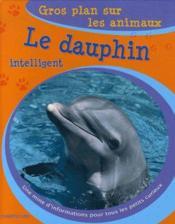 Gros Plan Sur Les Animaux 27. Le Dauphin Intelligent - Couverture - Format classique