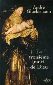 La Troisieme Mort De Dieu - Couverture - Format classique