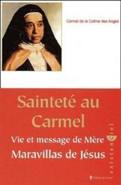 Sainteté au carmel ; vie et message de mère Maravillas de Jésus - Couverture - Format classique