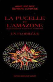 La Pucelle Et L'Amazone. Representation De Jeanne D'Arc En Litterature. Un Florilege - Couverture - Format classique