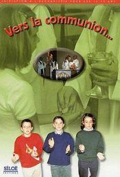 Vers la communion ; livret 12 - 15 ans - Couverture - Format classique