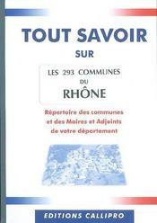 Tout Savoir Sur Les 293 Communes Du Rhone ; Repertoire Des Communes Et Des Maires Et Adjoints Du Rhone - Intérieur - Format classique