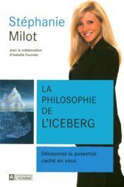 La philosophie de l'iceberg ; découvrez le potentiel caché en vous - Couverture - Format classique