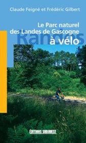 Le parc naturel des landes de gascogne a velo - Couverture - Format classique