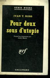 Pour Deux Sous D'Utopie. Collection : Serie Noire N° 841 - Couverture - Format classique