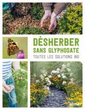 Désherber sans glyphosate ; toutes les solutions bio - Couverture - Format classique