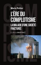 L'ère du complotisme : la maladie d'une société fracturée - Couverture - Format classique