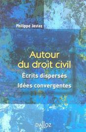 Autour du droit civil ; écrits dispersés, idées convergentes - Intérieur - Format classique