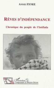 Reves D'Independance ; Chronique Du Peuple De L'Intifada - Couverture - Format classique