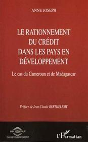 Le Rationnement Du Credit Dans Les Pays En Developpement ; Le Cas Du Cameroun Et De Madagascar - Intérieur - Format classique