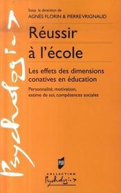 Reussir à l'école ; les effets des dimensions conatives en éducation - Intérieur - Format classique