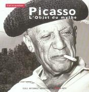Picasso, l'objet du mythe [actes du colloque tenu a paris, ecole nationale superieure des beaux-arts - Intérieur - Format classique