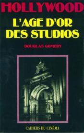 Hollywood l'âge d'or des studios - Couverture - Format classique