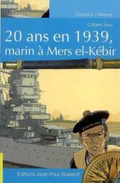 20 ans en 1939, marin à Mers El-Kebir - Couverture - Format classique