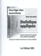 Corrige des exercices statistique appliquee pour les sciences de la gestion et les sciences economiq - Couverture - Format classique