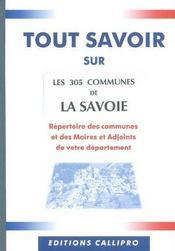 Tout Savoir Sur Les 305 Communes De La Savoie ; Repertoire Des Communes Et Des Maires Et Adjoints De La Savoie - Intérieur - Format classique