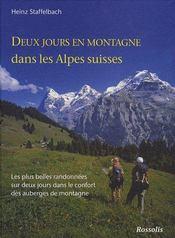 Deux jours en montagne dans les Alpes suisses ; les plus belles randonnées sur deux jours dans le confort des auberges de montagne - Couverture - Format classique