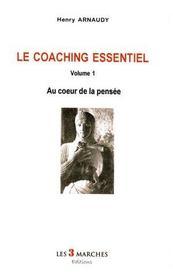 Le coaching essentiel t.1 ; au coeur de la pensee - Intérieur - Format classique