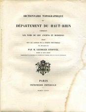 DICTIONNAIRE TOPOGRAPHIQUE DU DÉPARTEMENT... comprenant les noms de lieu anciens et modernes... HAUT-RHIN - Intérieur - Format classique
