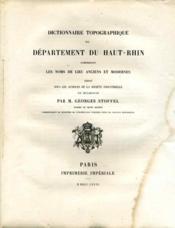 DICTIONNAIRE TOPOGRAPHIQUE DU DÉPARTEMENT... comprenant les noms de lieu anciens et modernes... HAUT-RHIN - Couverture - Format classique
