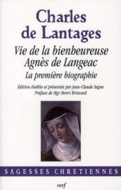Vie de la bienheureuse Agnès de Langeac ; la première biographie - Couverture - Format classique