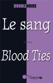 Le sang ; blood ties - Couverture - Format classique
