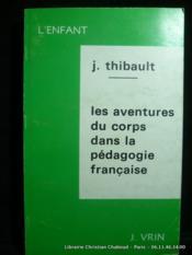 Les aventures du corps dans la pédagogie française - Couverture - Format classique