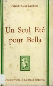 Un Seul Ete Pour Bella. Collection : A La Belle Helene. - Couverture - Format classique