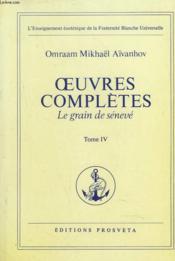 Oeuvres Completes. Tome 4. Le Grain De Seneve. - Couverture - Format classique