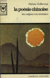 La Poesie Chinoise - Des Origines A La Revolution - Couverture - Format classique