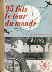 95 Fois Le Tour Du Monde -