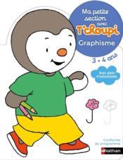 Ma petite section avec T'Choupi ; graphisme ; 3/4 ans - Couverture - Format classique