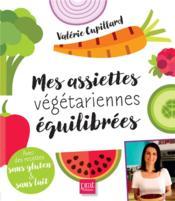 Mes assiettes végétariennes équilibrées - Couverture - Format classique