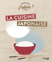 J'ADORE ; la cuisine japonaise - Couverture - Format classique
