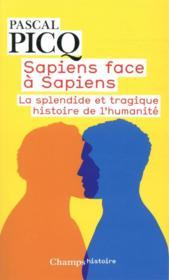 Sapiens face à sapiens ; la splendide et tragique histoire de l'humanité - Couverture - Format classique