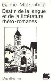 Destin De La Langue Et De La Litterature Rheto-Romanes - Couverture - Format classique