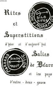 Rites Et Superstitions D'Hier Et D'Aujourd'Hui, Salies-De-Bearn Et Les Pays D'Entre-Deux-Gaves - Couverture - Format classique