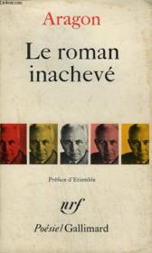 Le Roman Inacheve. Collection : Poesie. - Couverture - Format classique