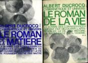 Cybernetique Et Univers En 2 Tomes. Tome 1 Le Roman D De La Matiere. Tome 2 Le Roman De La Vie. - Couverture - Format classique